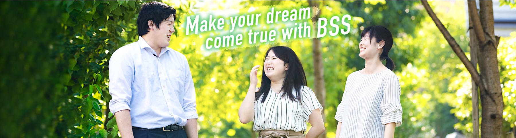 Make your dream come true with BSS
